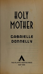 Cover of: Holy mother | Gabrielle Donnelly