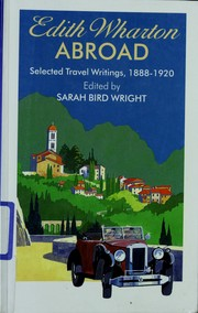 Cover of: Edith Wharton abroad: selected travel writings, 1888-1920