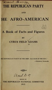 The Republican Party and the Afro-American by Cyrus Field Adams