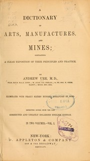 Cover of: A dictionary of arts, manufactures and mines