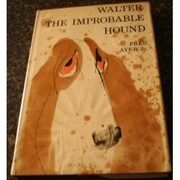 Cover of: Walter, the improbable hound | Ayer, Frederick