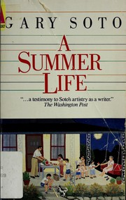 a summer life by gary soto This autobiographical narrative passage from a summer life by gary soto is a story of a six year old boy stealing pie and realizing the amount of guilt that his sin.