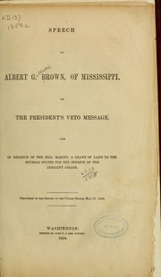 Cover of: Speech of Albert G. Brown, of Mississippi, on the President's veto message, and in defence of the bill making a grant of land to the several states for the benefit of the indigent insane