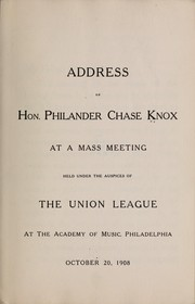 Cover of: Address of Hon. Philander Chase Knox