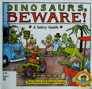 Cover of: Dinosaurs, Beware! A Safety Guide