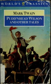 Cover of: Pudd'nhead Wilson ; Those extraordinary twins ; The man that corrupted Hadleyburg | Mark Twain