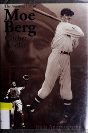 Cover of: The amazing life of Moe Berg
