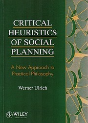 Cover of: Critical Heuristics of Social Planning by Werner Ulrich