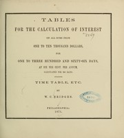 Cover of: Tables for the calculation of interest on all sums from one to ten thousand dollars, for one to three hundred and sixty-six days, at six per cent, per annum, calculated for 360 days