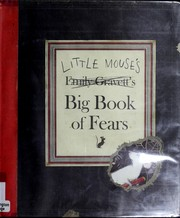 Cover of: Little Mouse's Big Book of Fears | Emily Gravett