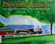 Cover of: TRAIN TRIP TO LULUS