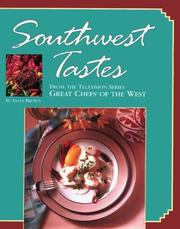 Cover of: Southwest Tastes: From the Television Series Great Chefs of the West