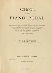 Cover of: School of the piano pedal | W. S. B. Mathews