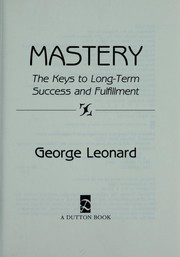 Cover of: Mastery | George Leonard