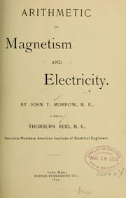 Cover of: Arithmetic of magnetism and electricity | John Thomas Morrow