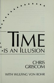 Cover of: Time is an illusion | Chris Griscom