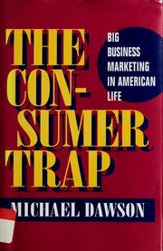The Consumer Trap BIG BUSINESS MARKETING IN AMERICAN LIFE