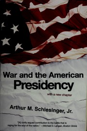 Cover of: War and the American presidency | Arthur M. Schlesinger, Jr.