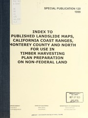 Cover of: Index to published landslide maps, California coast ranges, Monterey County, and north for use in timber harvesting plan preparation on non-federal land
