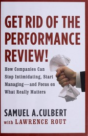 Cover of: Get rid of the performance review | Samuel A. Culbert