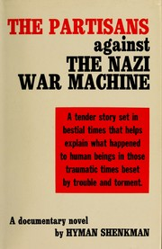 Cover of: The partisans against the Nazi war machine | Hyman Shenkman