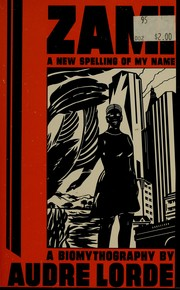 Cover of: Zami, a new spelling of my name | Audre Lorde