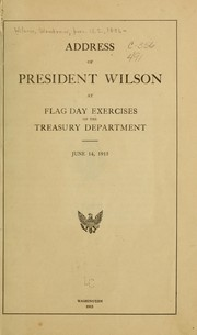Cover of: Address of President Wilson at Flag Day exercises of the Treasury Department