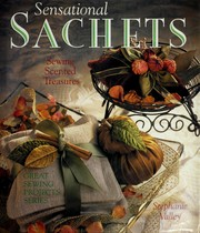 Cover of: Sensational sachets