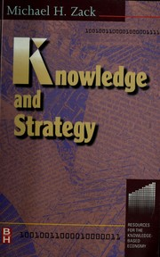 Cover of: Knowledge and strategy | edited by Michael H. Zack.