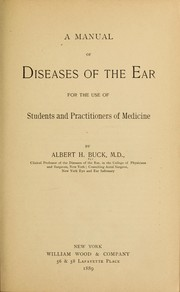 Cover of: A manual of diseases of the ear, for the use of students and practitioners of medicine
