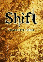 Cover of: Shift by Charlotte Agell