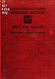 Cover of: The Robinson method of breeding squabs