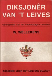 Diksjonêr van 't Leives by W. Wellekens