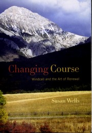 Cover of: Changing course | Susan Wells, Wells, Susan philanthropist