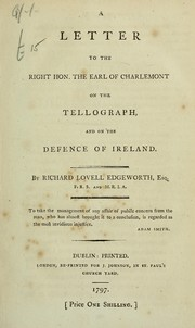 Cover of: A letter to the Right Hon. the Earl of Charlemont on the tellograph and on the defence of Ireland | Richard Lovell Edgeworth