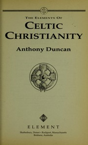 Cover of: The elements of Celtic Christianity | Anthony Douglas Duncan