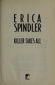 Cover of: Killer takes all | Erica Spindler