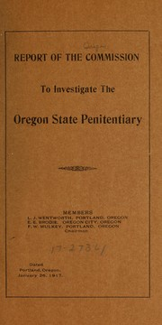 Cover of: Report of the Commission to investigate the Oregon state penitentiary ... | Oregon. Commission to investigate the Oregon state penitentiary. [from old catalog]