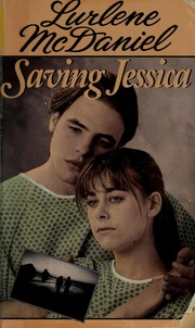 Cover of: Saving Jessica by Lurlene McDaniel