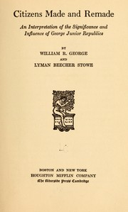 Cover of: Citizens made and remade ... | George, William R. & Stowe, Lyman B. [from old catalog]