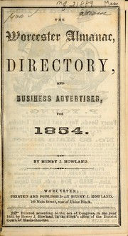 Cover of: The Worcester almanac, directory, and business advertiser, for 1854 | Henry J. Howland