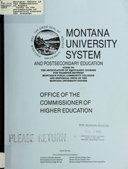 Cover of: Guide to the articulation of equivalent courses for transfer between Montana's public community colleges and individual units of the Montana University System by Montana. Office of the Commissioner of Higher Education