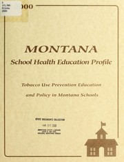 Cover of: Montana 2000 tobacco use prevention education profile | Montana. Tobacco Use Prevention Program
