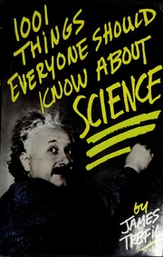 Cover of: 1001 things everyone should know about science | James S. Trefil
