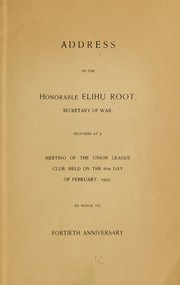 Cover of: Address of the Hon. Elihu Root, secretary of war