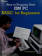Cover of: How to program your IBM PC | Carl Shipman