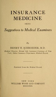 Cover of: Insurance medicine, being suggestions to medical examiners | Henry Harmon Schroeder