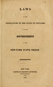 Cover of: Laws of the Legislature of the state of New-York for the government of the New-York state prison