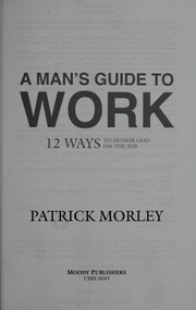 Cover of: A man's guide to work