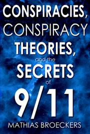 Cover of: Conspiracies, Conspiracy Theories, and the Secrets of 9/11